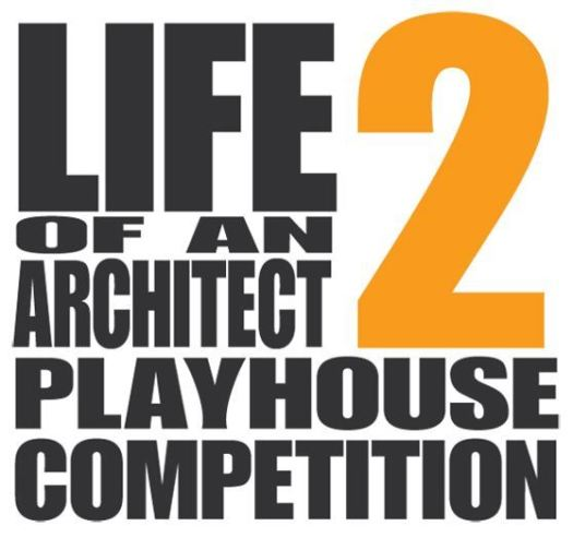 Life of an Architect Playhouse Competition 2013