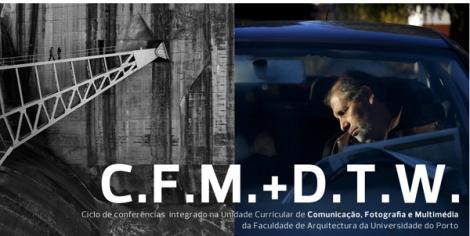 C.F.M. + D.T.W   7º ciclo de conferências